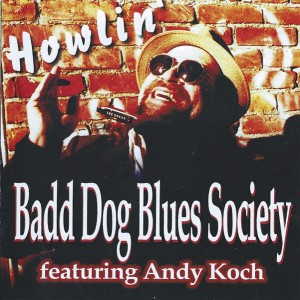 Howlin' by Badd Dog Blue Society